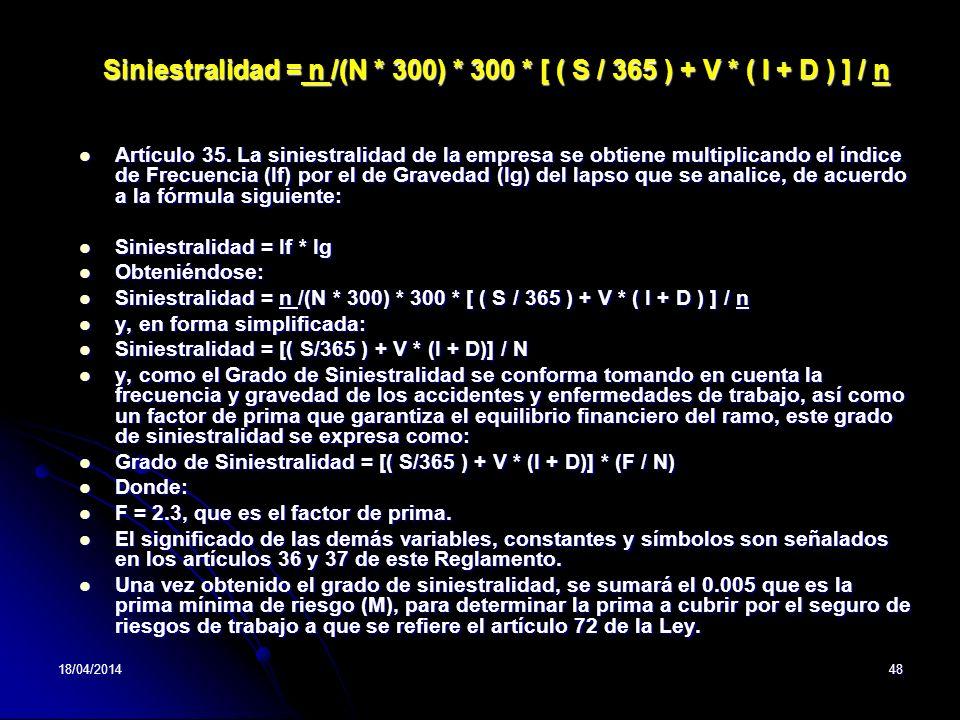 Siniestralidad = n /(N * 300) * 300 * [ ( S / 365 ) + V * ( I + D ) ] / n